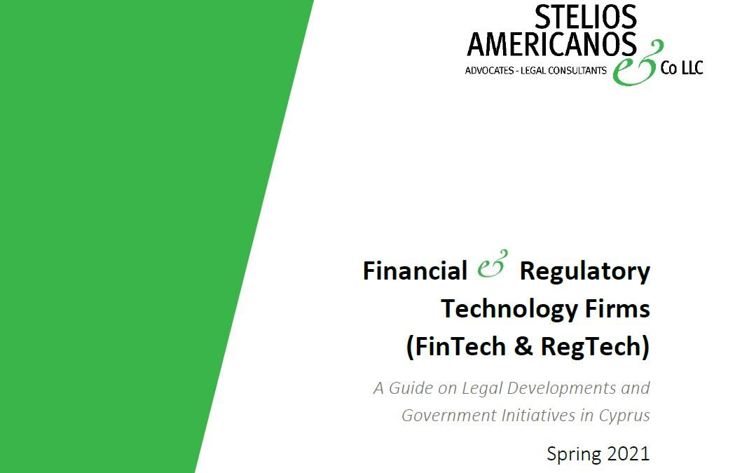 Cyprus Financial Regulatory Technology Firms (FinTech & RegTech) – Spring 2021